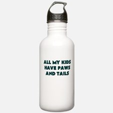 ALL MY KIDS HAVE PAWS AND TAILS Water Bottle