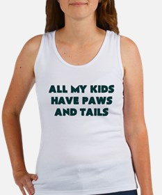 ALL MY KIDS HAVE PAWS AND TAILS Tank Top