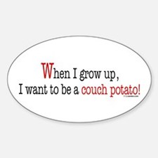... a couch potato Oval Decal
