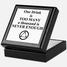 One Drink is Too Many...... Keepsake Box