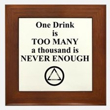 One Drink is Too Many...... Framed Tile