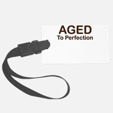 AGED TO PERFECTION Luggage Tag