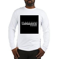 Lampwork - My Anti-Drug Long Sleeve T-Shirt