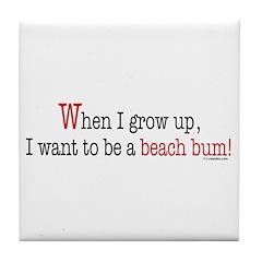 ... a beach bum Tile Coaster