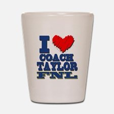 I Love Coach Taylor Shot Glass