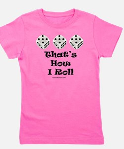 Thats How I Roll-1 Girl's Tee