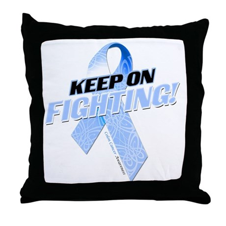Keep on Fighting Colon Cancer Throw Pillow