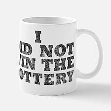 I DID NOT WIN THE LOTTERY BLACK Mug