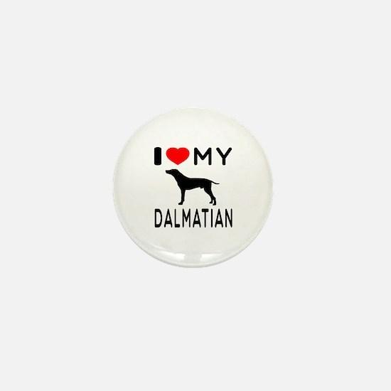I Love My Dalmatian Mini Button