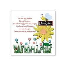 "You Are My Sunshine Daughte Square Sticker 3"" x 3"""