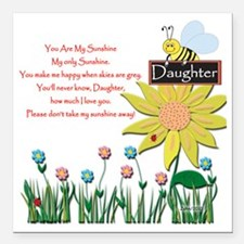 """You Are My Sunshine Daug Square Car Magnet 3"""" x 3"""""""