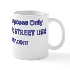 NOT LEGAL FOR STREET USE - White Shirt  Mug