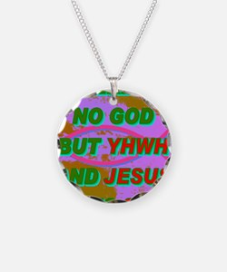 25-THERE IS NO GOD BUT YHWH  Necklace
