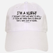Nurse_-_I_thought_I_died Baseball Baseball Cap