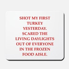 turkey shoot Mousepad