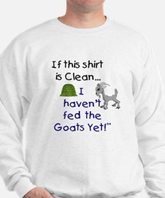 GOATS-If this Shirt is Clean Sweatshirt