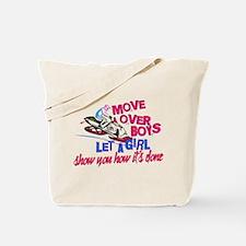 Move Over Boys Tote Bag
