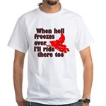 Hell Freezes Over White T-Shirt