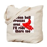 Hell Freezes Over Tote Bag