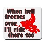 Hell Freezes Over Mousepad