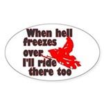 Hell Freezes Over Oval Sticker