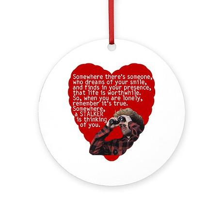 Stalker Anti-Valentine Ornament (Round)