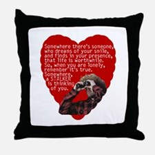 Stalker Anti-Valentine Throw Pillow