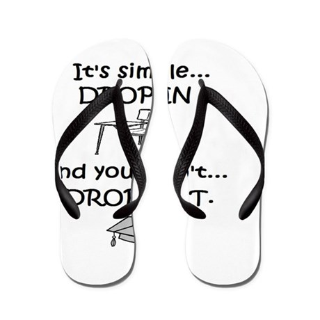 2-DROP IN AND YOU WONT DROP OUT Flip Flops