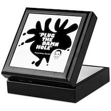 Plug The Damn Hole Keepsake Box