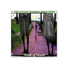 "WALK OF DEATH tee shirt Square Sticker 3"" x 3"""