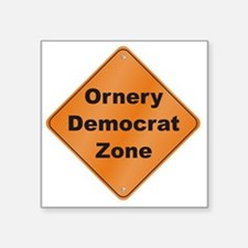 "Ornery_Democrat_10x10_RK201 Square Sticker 3"" x 3"""