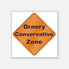 "Ornery_Conservative_10x10_R Square Sticker 3"" x 3"""