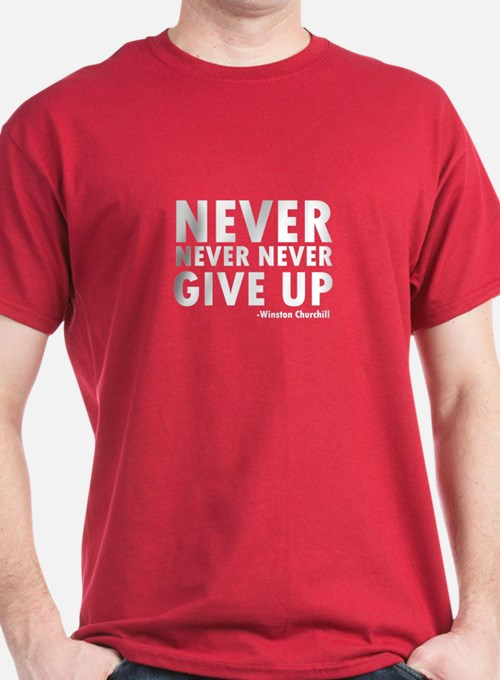 Never Never Give Up T-Shirt