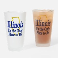 Illinois  Its the Only Place to Be Drinking Glass