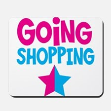 Going Shopping! with a celebrity STAR! Mousepad
