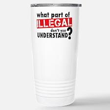 WhatPartofIllegal-Light Travel Mug