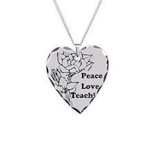 peace love teachering Necklace