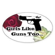 Girls Like Guns Too Oval Decal