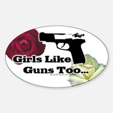 Girls Like Guns Too Oval Decal