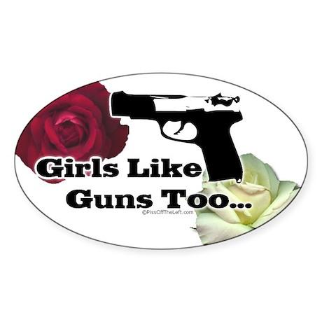 Girls Like Guns Too Oval Sticker