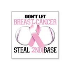 "Dont Let Breast Cancer Stea Square Sticker 3"" x 3"""