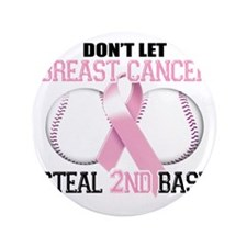 """Dont Let Breast Cancer Steal 2nd Base 3.5"""" Button"""