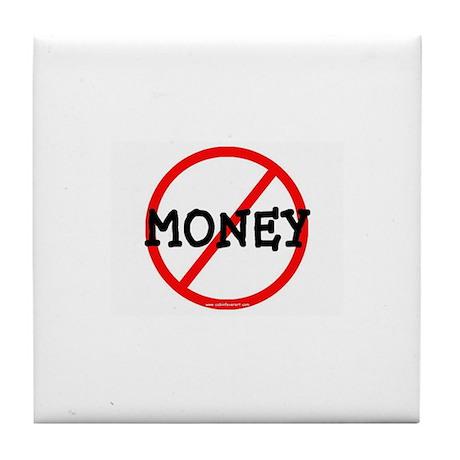 NO MONEY Tile Coaster