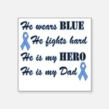 """He is Dad Lt Blue Hero Square Sticker 3"""" x 3"""""""