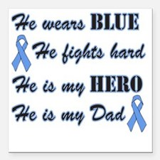 """He is Dad Lt Blue Hero Square Car Magnet 3"""" x 3"""""""