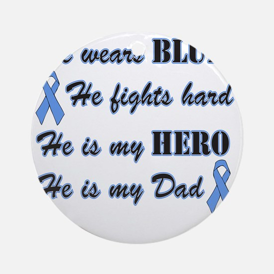 He is Dad Lt Blue Hero Round Ornament