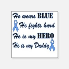 """He is Daddy Lt Blue Hero Square Sticker 3"""" x 3"""""""