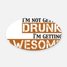 drunk awesome Oval Car Magnet