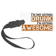 drunk awesome Luggage Tag