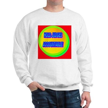 HOLD JUDGES ACCOUNTABLE!(black cap) Sweatshirt